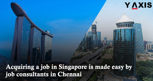 Acquiring a job in Singapore is made easy by job consultants in Chennai.